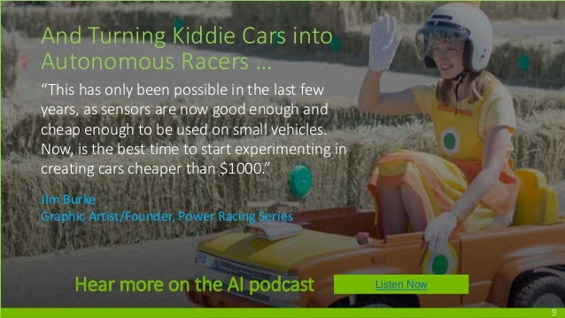 """9 And Turning Kiddie Cars into Autonomous Racers … """"This has only been possible in the last few years, as sensors are now ..."""