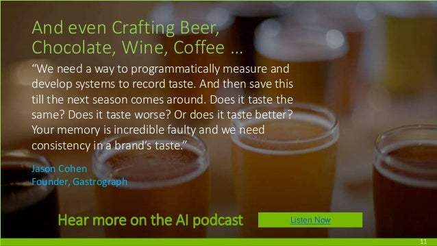 """11 And even Crafting Beer, Chocolate, Wine, Coffee … """"We need a way to programmatically measure and develop systems to rec..."""