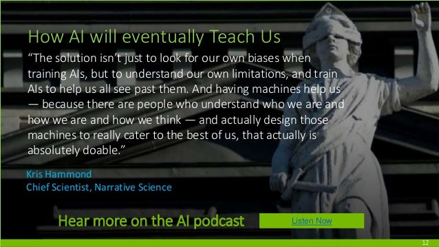 """12 How AI will eventually Teach Us """"The solution isn't just to look for our own biases when training AIs, but to understan..."""
