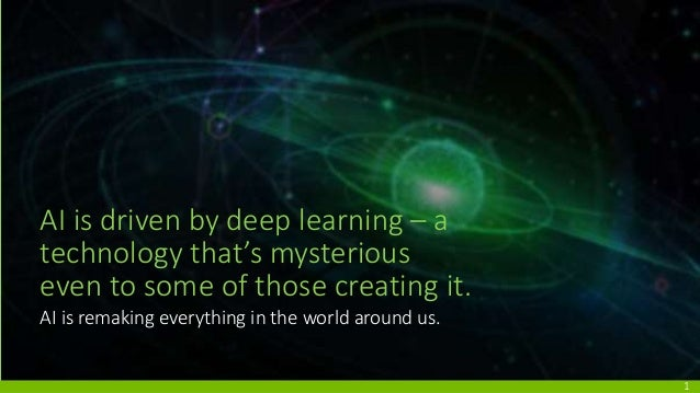AI is driven by deep learning – a technology that's mysterious even to some of those creating it. AI is remaking everythin...