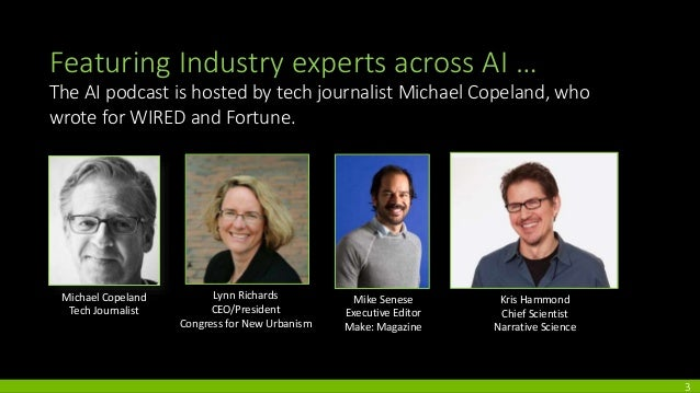 2 Featuring Industry experts across AI … The AI podcast is hosted by tech journalist Michael Copeland, who wrote for WIRED...