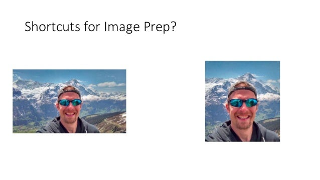 Shortcuts for Image Prep?