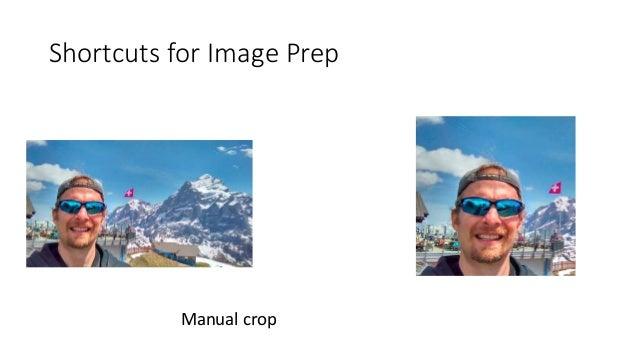Shortcuts for Image Prep Manual crop