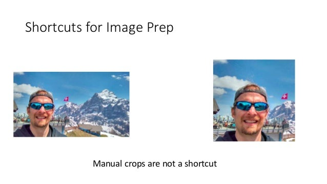 Shortcuts for Image Prep Manual crops are not a shortcut
