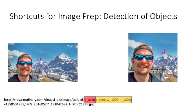 Shortcuts for Image Prep: Detection of Objects https://res.cloudinary.com/dougsillars/image/upload/g_auto,c_crop,w_1000,h_...