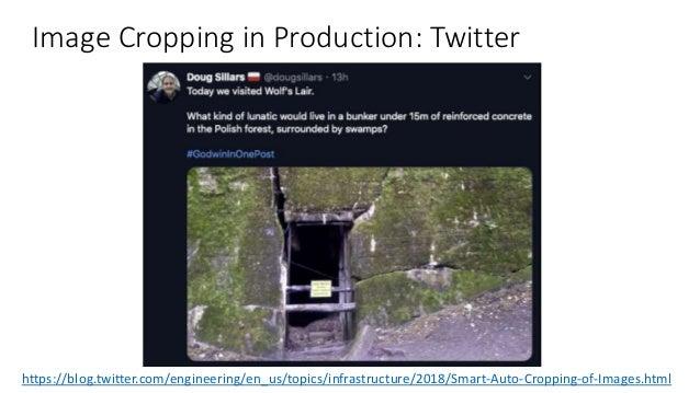 Image Cropping in Production: Twitter https://blog.twitter.com/engineering/en_us/topics/infrastructure/2018/Smart-Auto-Cro...