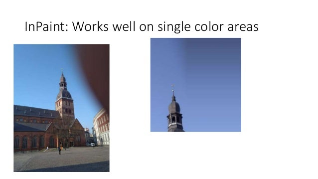 InPaint: Works well on single color areas