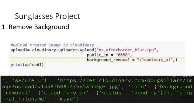 Sunglasses Project 2. Make (slightly) transparent https://res.cloudinary.com/dougsillars/image /upload/e_make_transparent,...