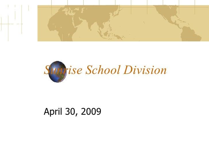 Sunrise School Division April 30, 2009