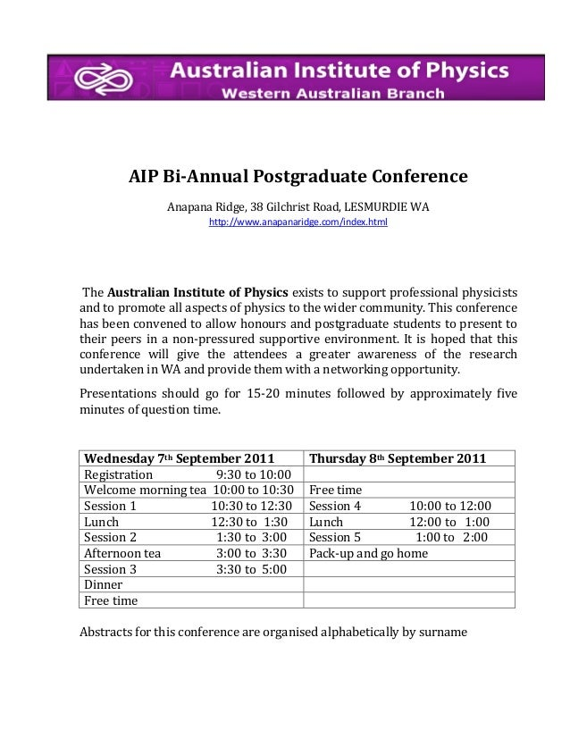 AIP Bi-Annual Postgraduate Conference Anapana Ridge, 38 Gilchrist Road, LESMURDIE WA http://www.anapanaridge.com/index.htm...
