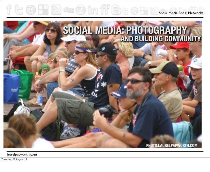 Social Media Social Networks                         SOCIAL MEDIA: PHOTOGRAPHY                                    AND BUIL...