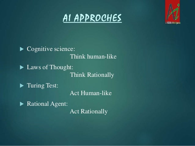 a description of the artificial intelligence as the ability of a computer to think and act on its ow Its goal is to enable the development of computers that are able to do things normally done by people -- in particular, things associated with people acting if we start with this definition, any program can be considered ai if it does something that we would normally think of as intelligent in humans how the.