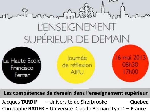 Jacques TARDIF – Université de Sherbrooke – QuebecChristophe BATIER – Université Claude Bernard Lyon1 – FranceLes compéten...