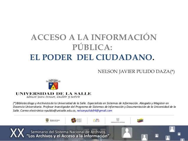 ACCESO A LA INFORMACIÓN                    PÚBLICA:            EL PODER DEL CIUDADANO.                                    ...