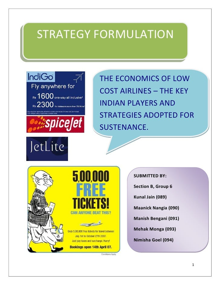 STRATEGY FORMULATION<br />THE ECONOMICS OF LOW COST AIRLINES – THE KEY INDIAN PLAYERS AND STRATEGIES ADOPTED FOR SUSTENANC...