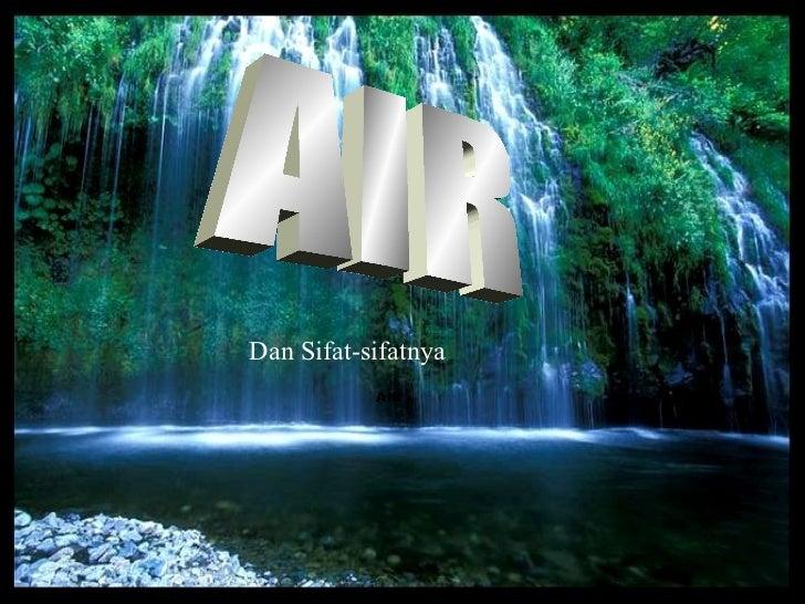 AIR AIR Dan Sifat-sifatnya