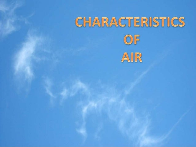 Air is all around us and we can't see it. Air is a mixture of gases, but it consists mainly of oxygen and nitrogen.
