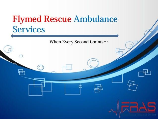Flymed Rescue Ambulance Services When Every Second Counts…