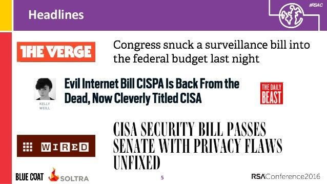 cyber intelligence sharing and protection act An earlier version of the cyber intelligence sharing and protection act, or cispa  (pdf), passed the house back in april 2012 it died quickly.