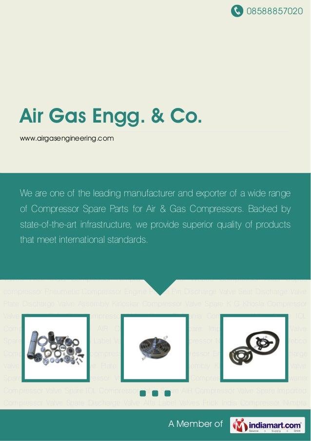 08588857020A Member ofAir Gas Engg. & Co.www.airgasengineering.comKirloskar Compressor Valve Spare K G Khosla Compressor V...