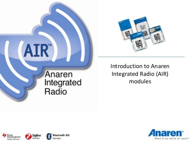 Introduction to Anaren Integrated Radio (AIR) modules  Bluetooth SIG Member