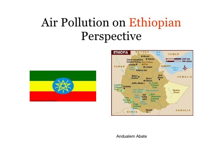 Air Pollution on  Ethiopian  Perspective Andualem Abate