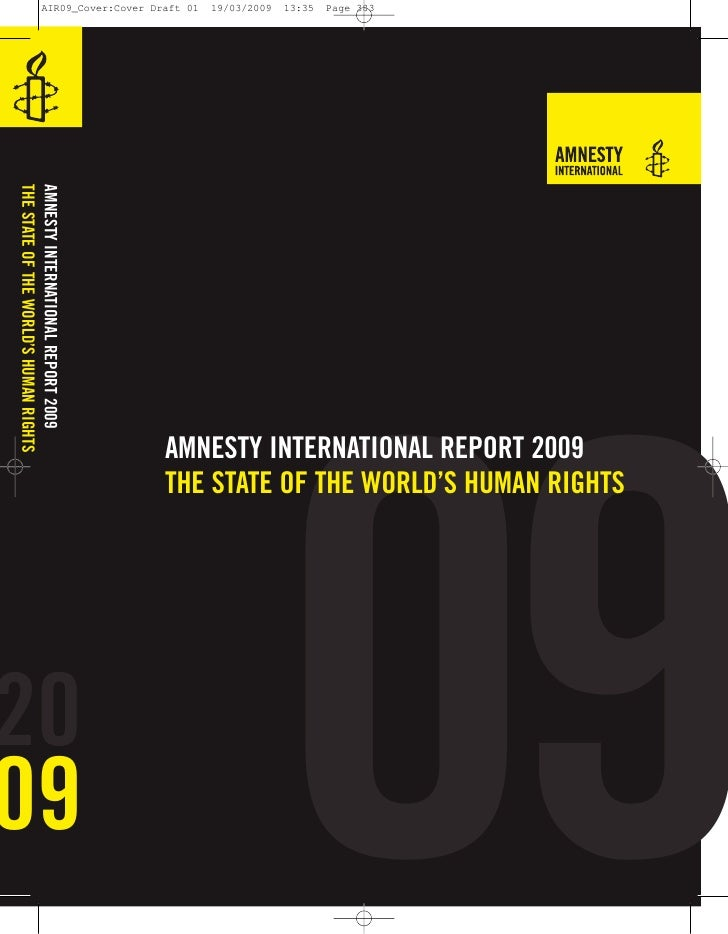 09 AMNESTY INTERNATIONAL REPORT 2009 THE STATE OF THE WORLD'S HUMAN RIGHTS