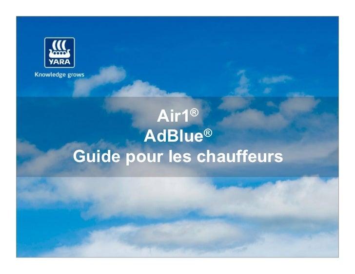 Air1®        AdBlue®Guide pour les chauffeurs
