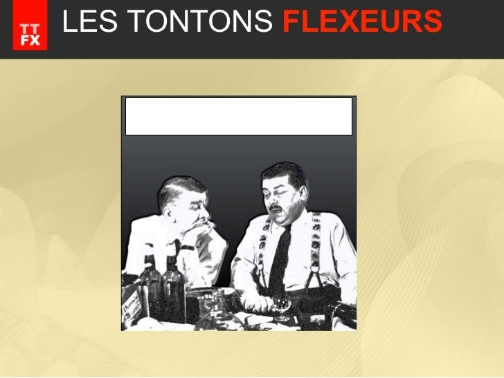 LES TONTONS FLEXEURS   @