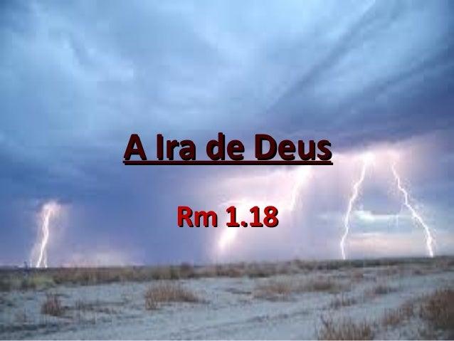 A Ira de Deus Rm 1.18