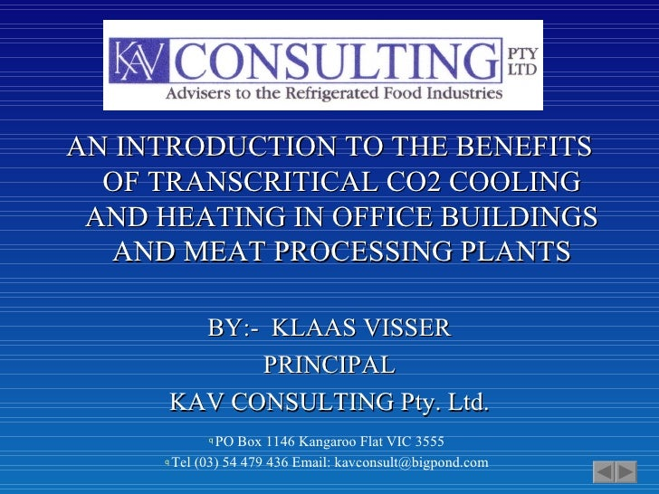 AN INTRODUCTION TO THE BENEFITS OF TRANSCRITICAL CO2 COOLING AND HEATING IN OFFICE BUILDINGS AND MEAT PROCESSING PLANTS BY...
