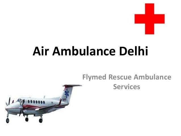 Air Ambulance Delhi Flymed Rescue Ambulance Services