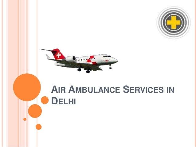 AIR AMBULANCE SERVICES IN DELHI