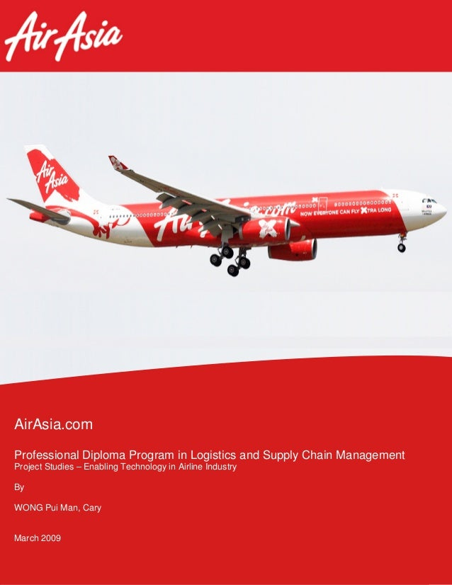 AirAsia.com Professional Diploma Program in Logistics and Supply Chain Management Project Studies – Enabling Technology in...