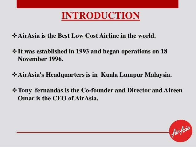 airasia introduction About the product air asia is a low cost airline based in kuala lumpur, malaysia it operates scheduled domestic and international flights and is asia's largest low fare, no frills airlines.