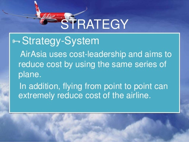 airasias marketing strategies Marketing, social media lessons from airasia executive  charted career path  strewn with a wealth of marketing gems and motivational takeaways,  surface  the emerging multi-platform strategies of news media companies.