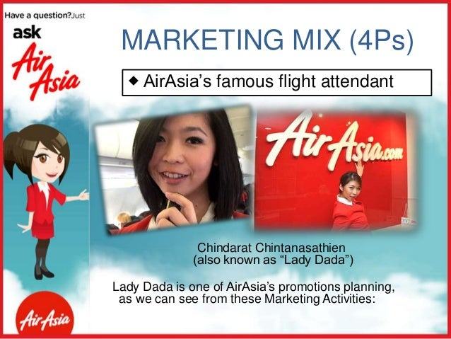 air asia airline marketing mix The free state of airline marketing 2013 report elucidates 8 key trends identified from the most innovative airline marketing and advertising campaigns.