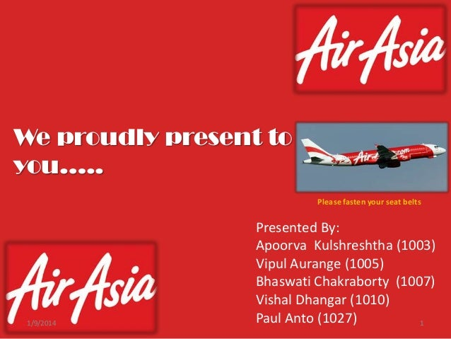 We proudly present to you….. Please fasten your seat belts  1/9/2014  Presented By: Apoorva Kulshreshtha (1003) Vipul Aura...