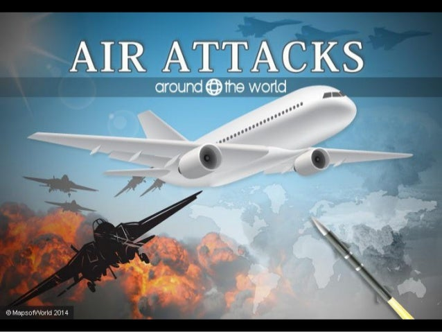 Air Attacks Around the World