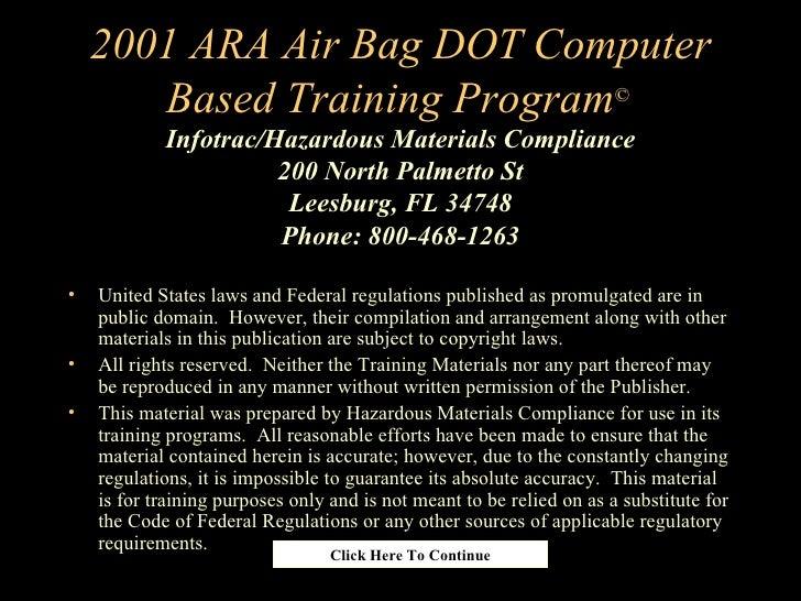 2001 ARA Air Bag DOT Computer Based Training Program ©  Infotrac/Hazardous Materials Compliance 200 North Palmetto St Lees...