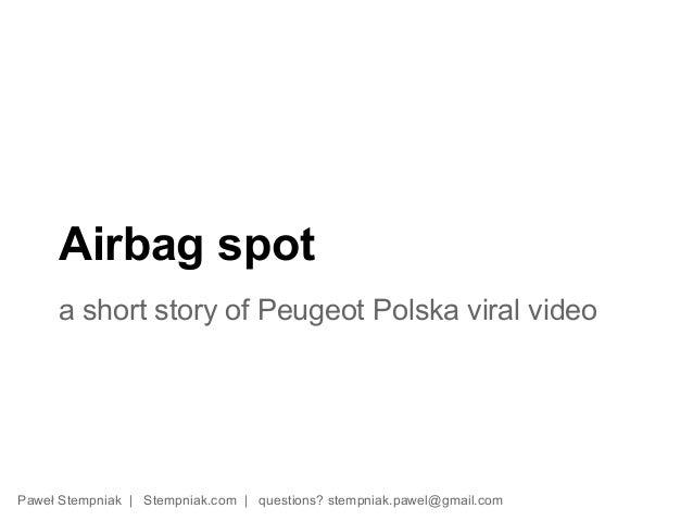 Airbag spot     a short story of Peugeot Polska viral videoPaweł Stempniak | Stempniak.com | questions? stempniak.pawel@gm...