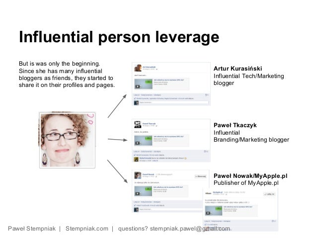 Influential person leverage   But is was only the beginning.   Since she has many influential                             ...
