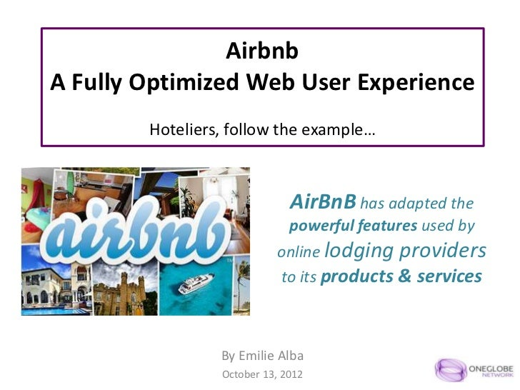 AirbnbA Fully Optimized Web User Experience        Hoteliers, follow the example…                              AirBnB has ...