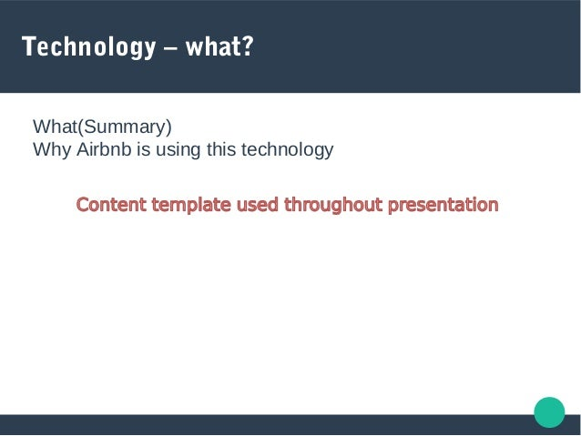 Technology – what?  What(Summary)  Why Airbnb is using this technology