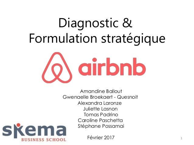 Diagnostic & Formulation stratégique 1 Amandine Ballout Gwenaelle Broekaert - Quesnoit Alexandra Laronze Juliette Lasnon T...