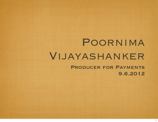 PoornimaVijayashanker  Producer for Payments                9.6.2012                           1