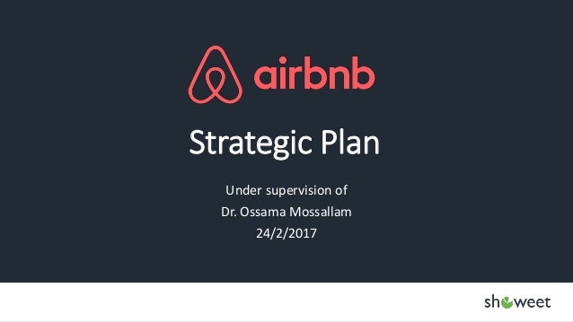 Strategic Plan Under supervision of Dr. Ossama Mossallam 24/2/2017