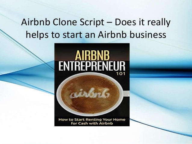 Airbnb Clone Script – Does it really helps to start an Airbnb business