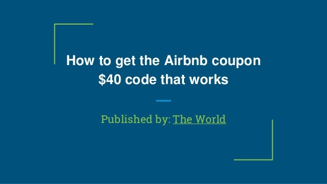 How To Get Airbnb 40 Coupon Code For First Time Booking