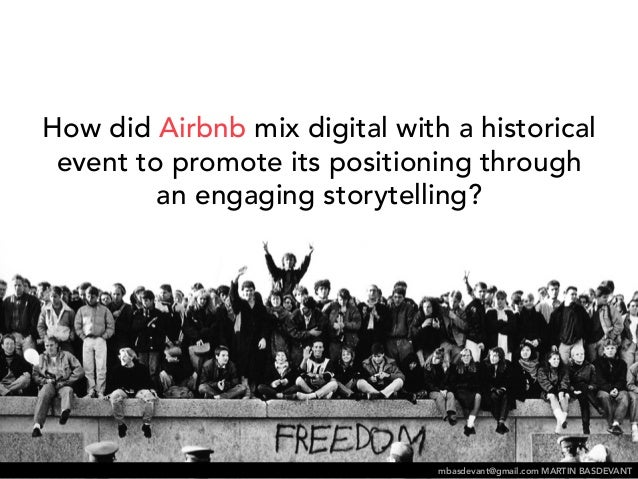How did Airbnb mix digital with a historical  event to promote its positioning through an  engaging storytelling?  mbasdev...